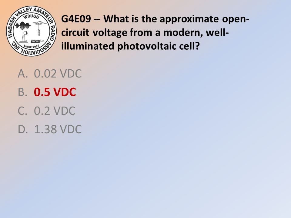 G4E09 -- What is the approximate open-circuit voltage from a modern, well-illuminated photovoltaic cell