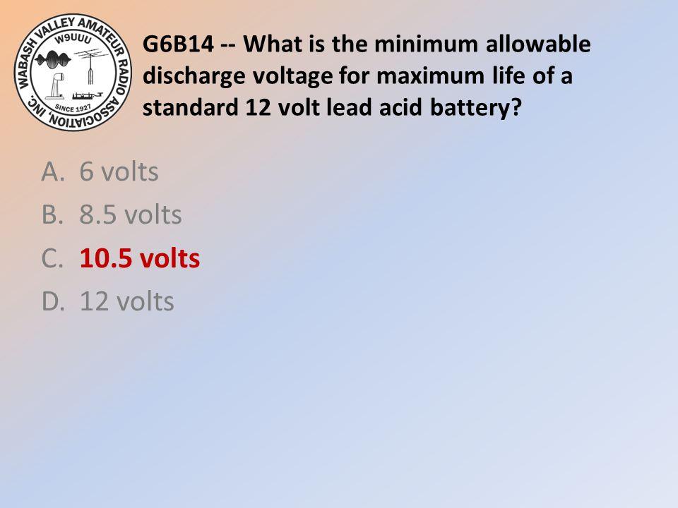 A. 6 volts B. 8.5 volts C. 10.5 volts D. 12 volts