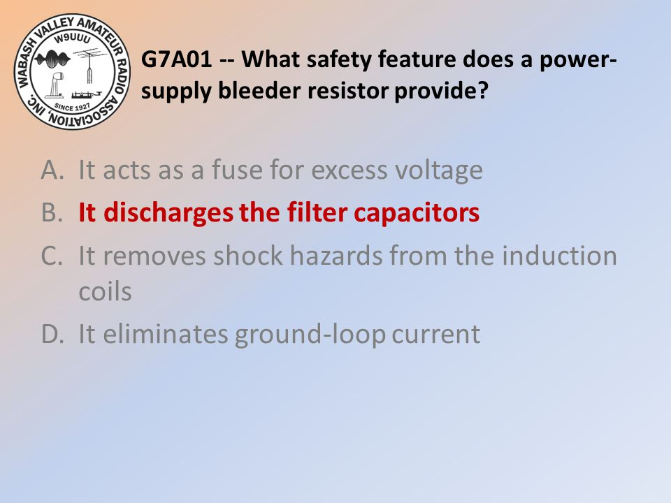 G7A01 -- What safety feature does a power-supply bleeder resistor provide