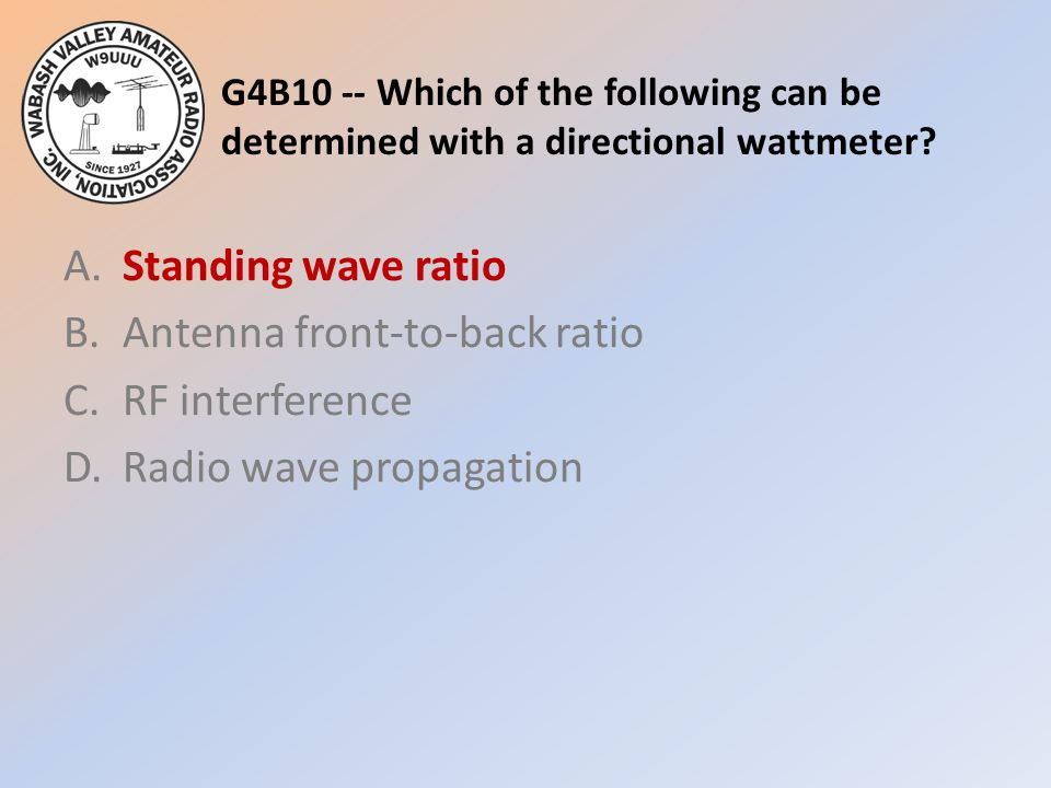 G4B10 -- Which of the following can be determined with a directional wattmeter
