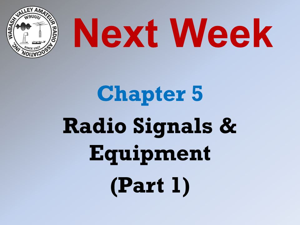 Chapter 5 Radio Signals & Equipment (Part 1)