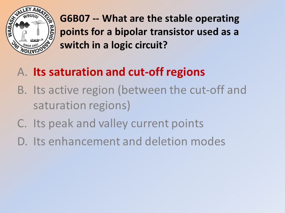 G6B07 -- What are the stable operating points for a bipolar transistor used as a switch in a logic circuit