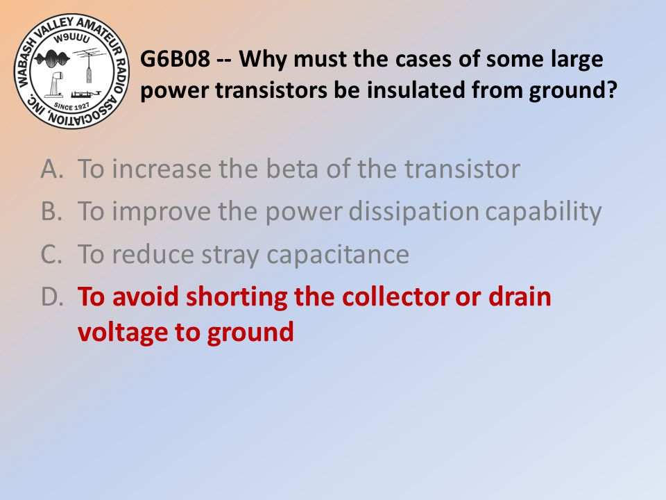 G6B08 -- Why must the cases of some large power transistors be insulated from ground