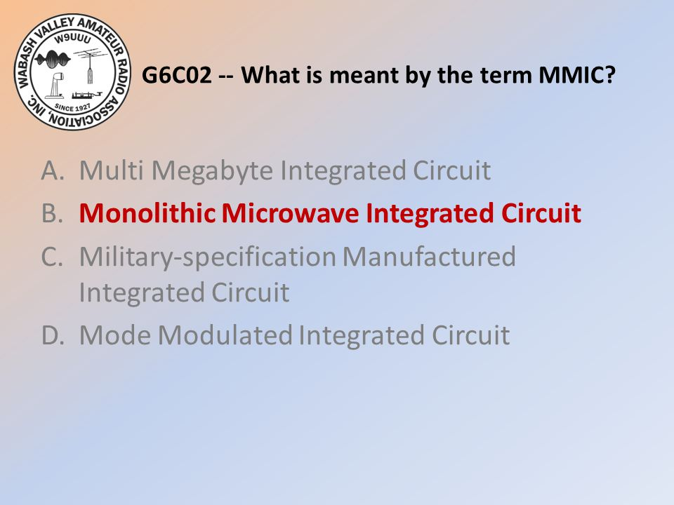 G6C02 -- What is meant by the term MMIC