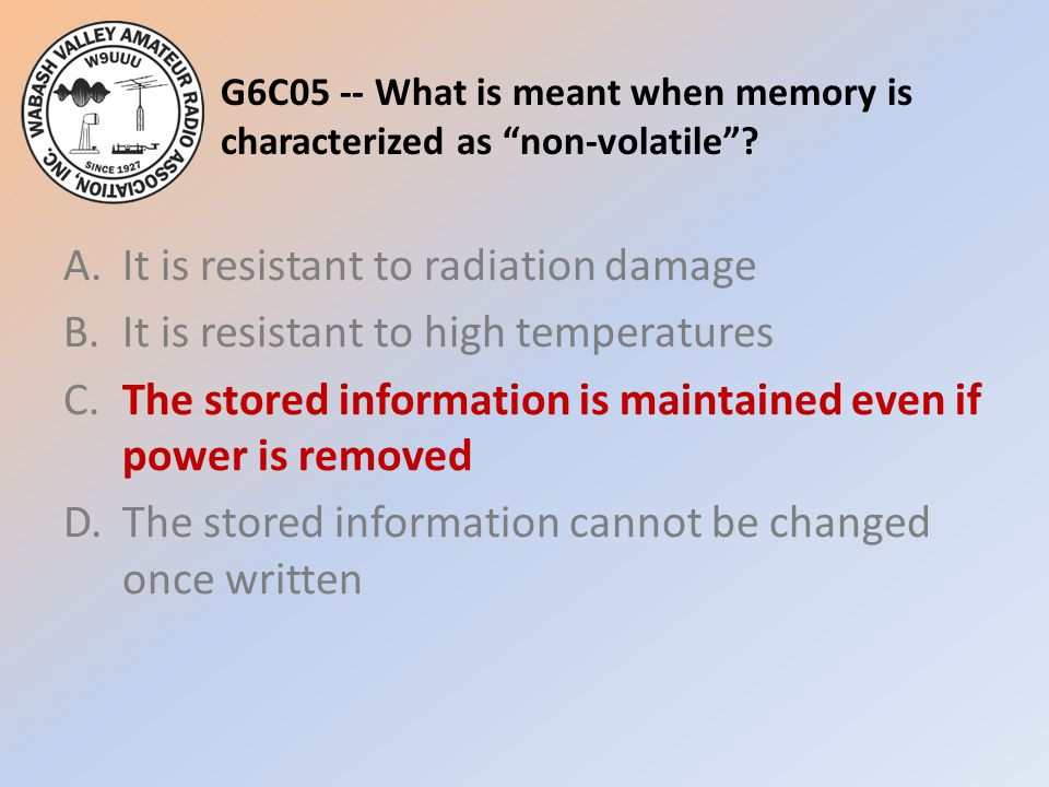 G6C05 -- What is meant when memory is characterized as non-volatile