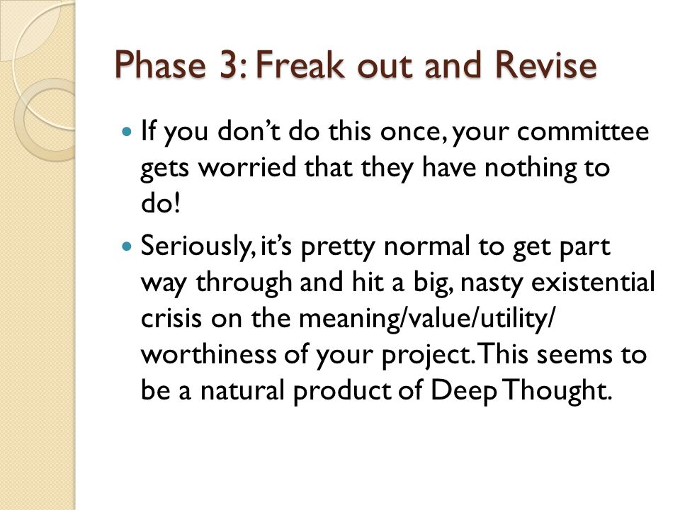 Phase 3: Freak out and Revise