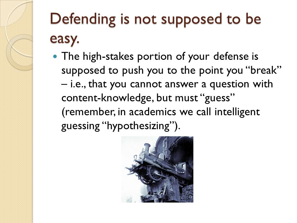 Defending is not supposed to be easy.