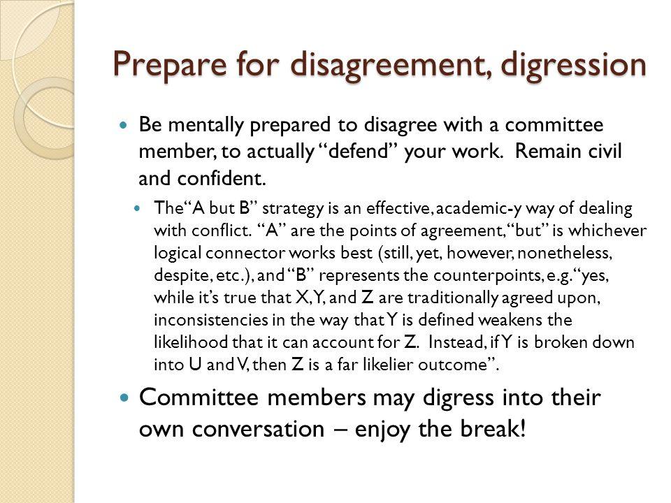 Prepare for disagreement, digression