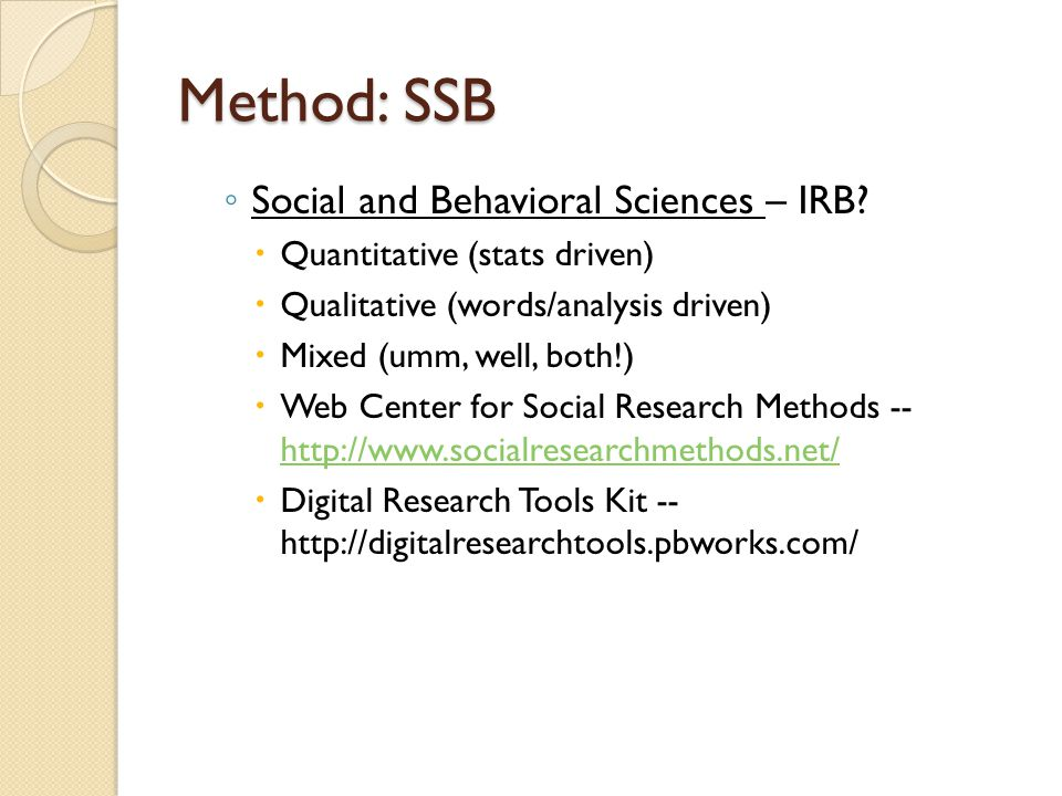 Method: SSB Social and Behavioral Sciences – IRB