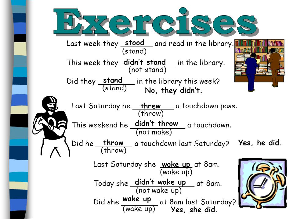 Exercises stood Last week they _______ and read in the library.
