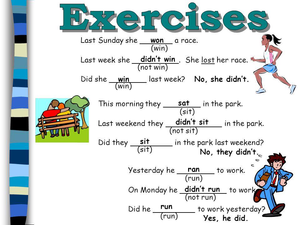 Exercises won Last Sunday she _______ a race. (win)