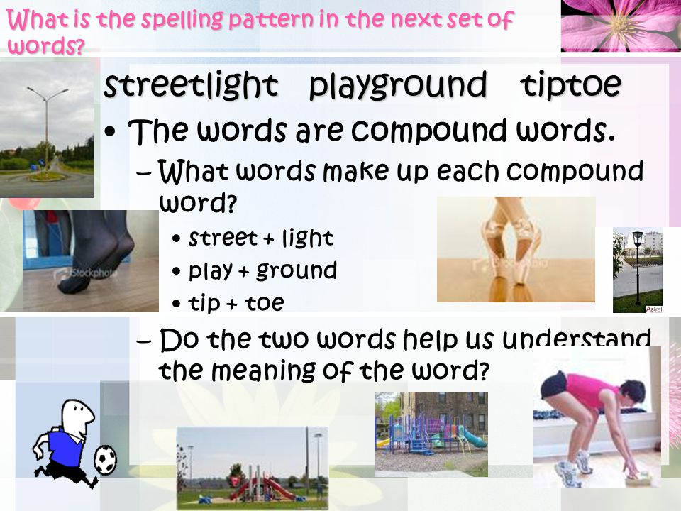 What is the spelling pattern in the next set of words