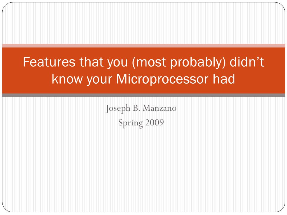 Features that you (most probably) didn't know your Microprocessor had