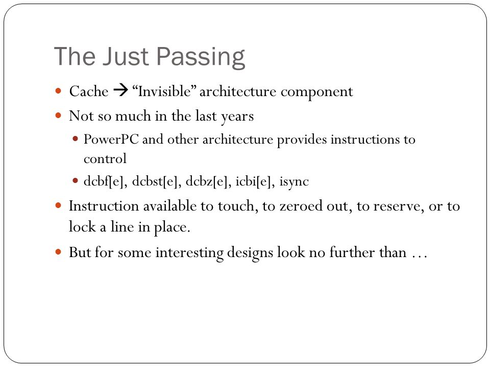 The Just Passing Cache  Invisible architecture component