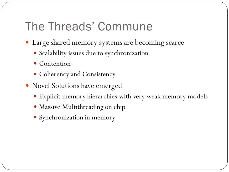 The Threads' Commune Large shared memory systems are becoming scarce