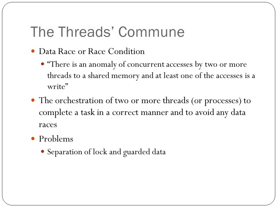 The Threads' Commune Data Race or Race Condition