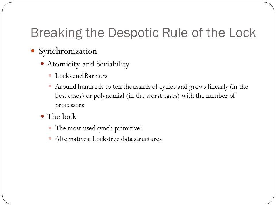 Breaking the Despotic Rule of the Lock
