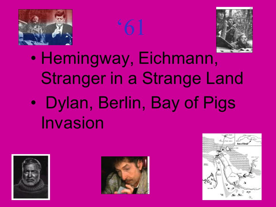 '61 Hemingway, Eichmann, Stranger in a Strange Land