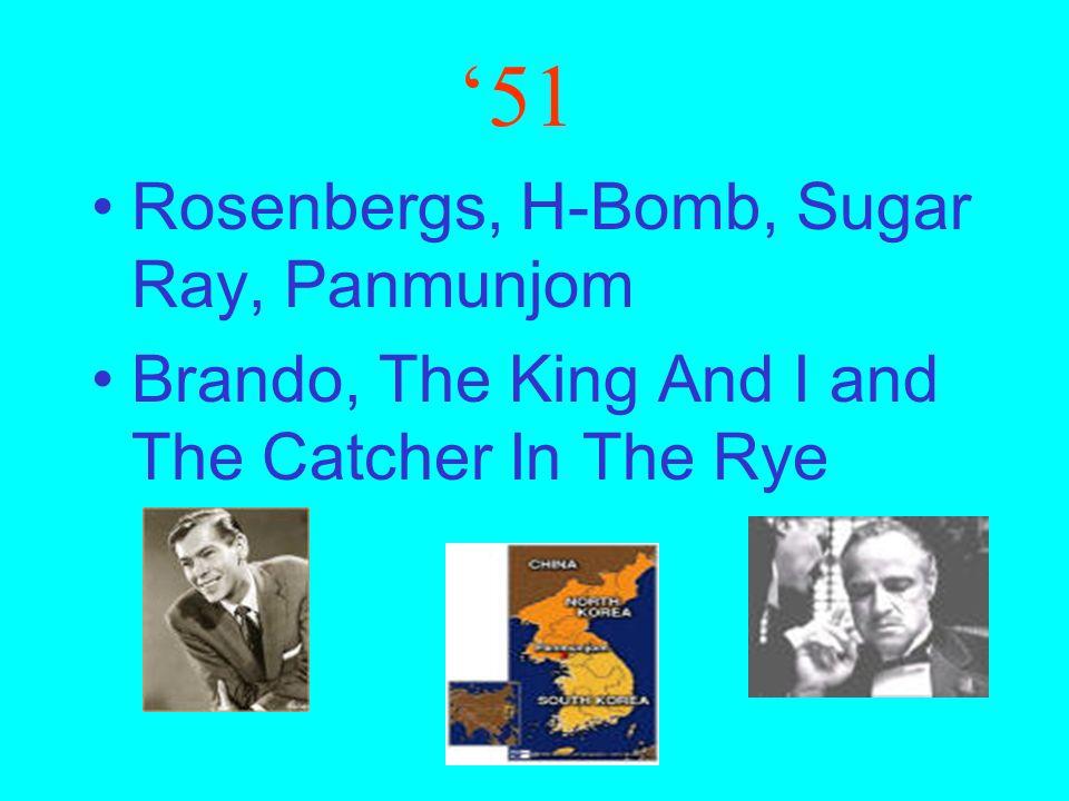 '51 Rosenbergs, H-Bomb, Sugar Ray, Panmunjom