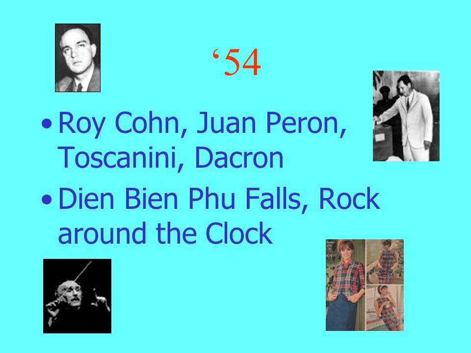 '54 Roy Cohn, Juan Peron, Toscanini, Dacron