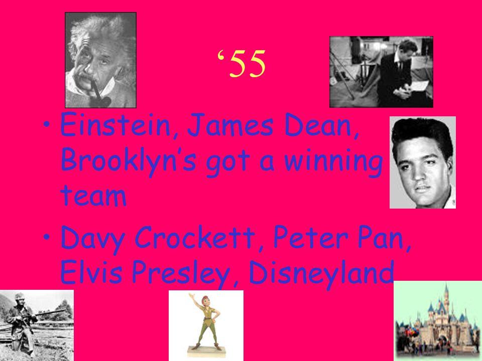 '55 Einstein, James Dean, Brooklyn's got a winning team