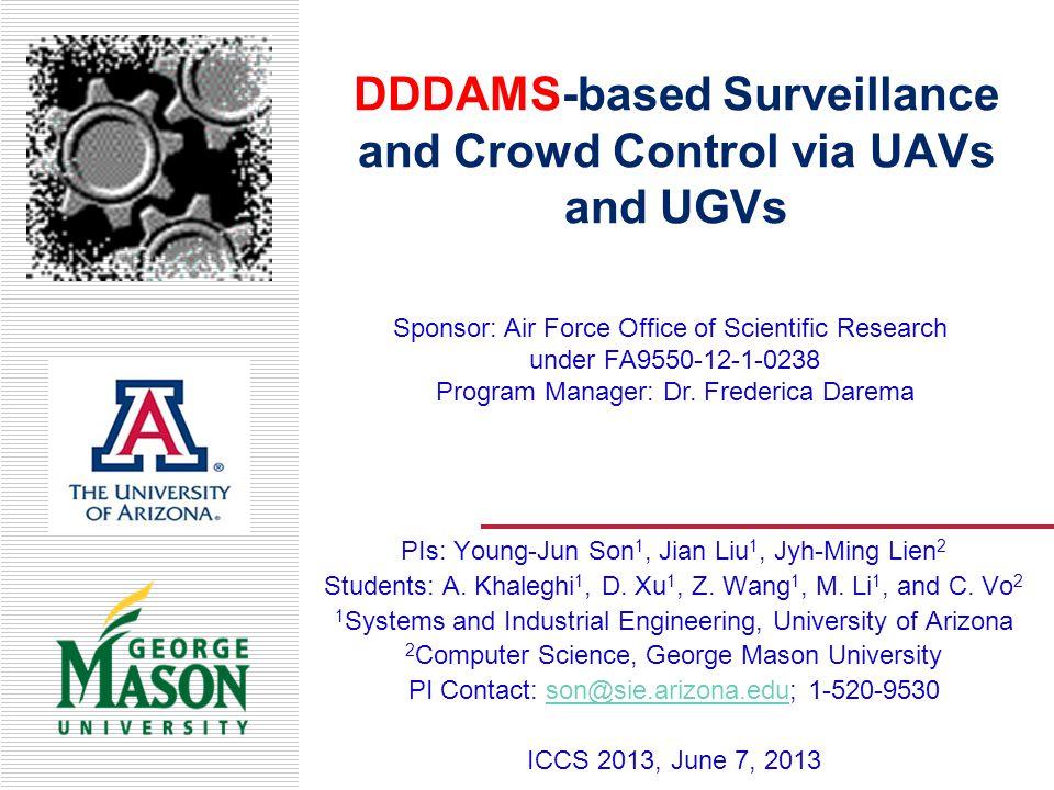 DDDAMS-based Surveillance and Crowd Control via UAVs and UGVs
