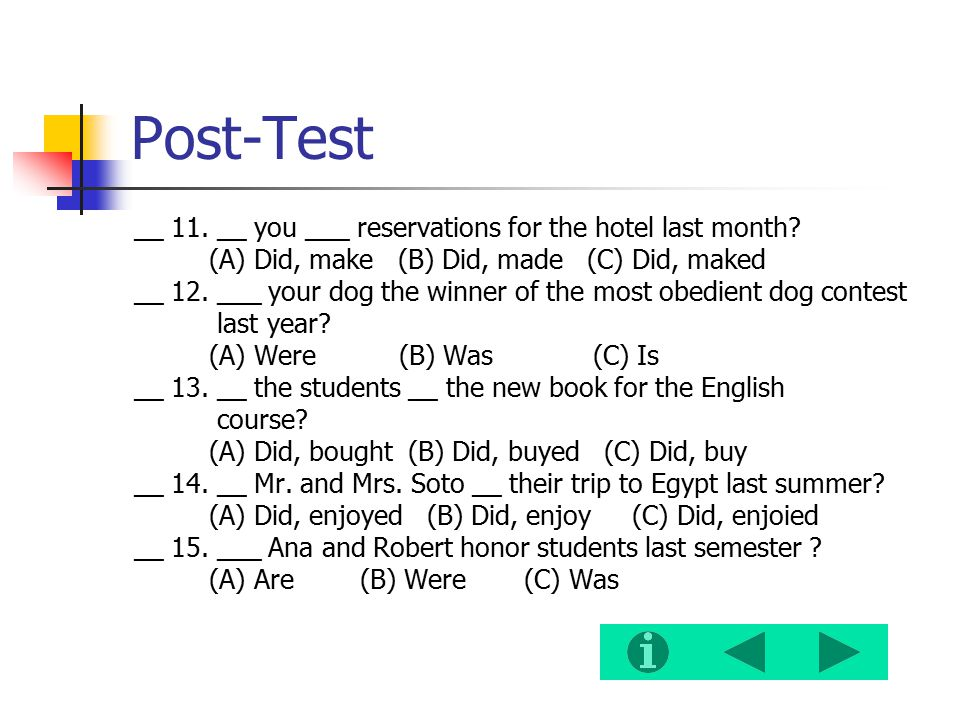 Post-Test __ 11. __ you ___ reservations for the hotel last month