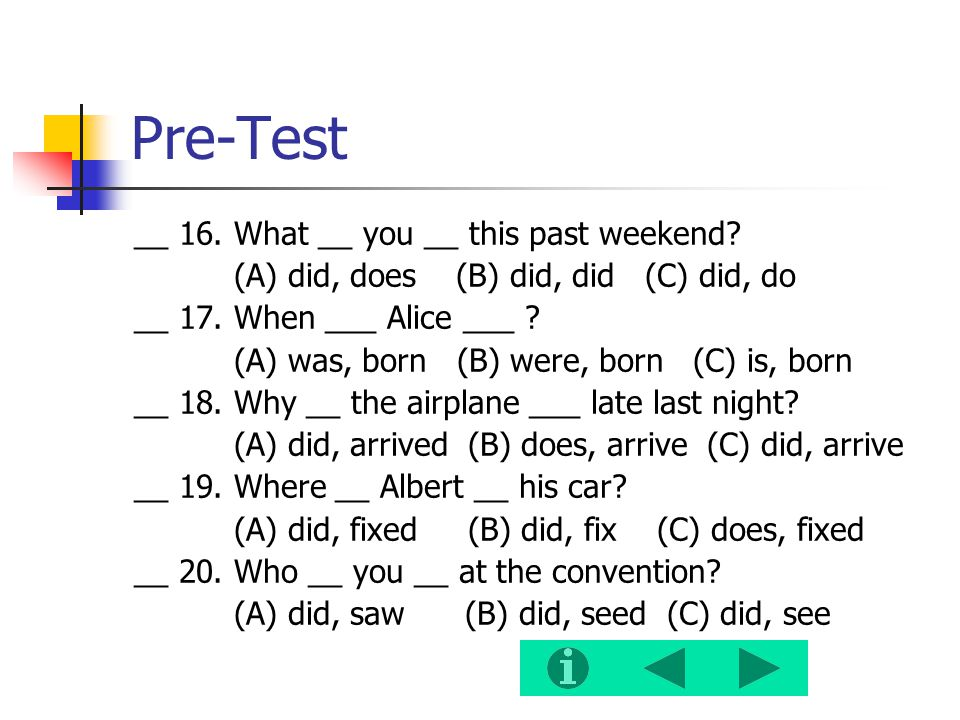 Pre-Test __ 16. What __ you __ this past weekend