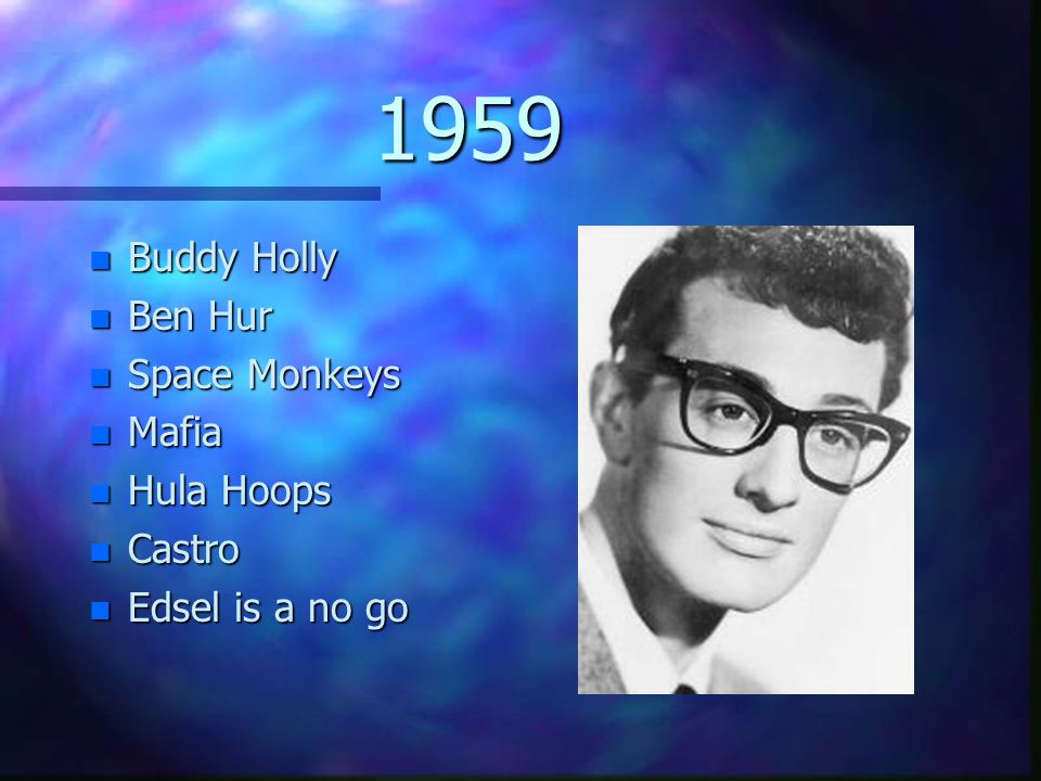 1959 Buddy Holly Ben Hur Space Monkeys Mafia Hula Hoops Castro