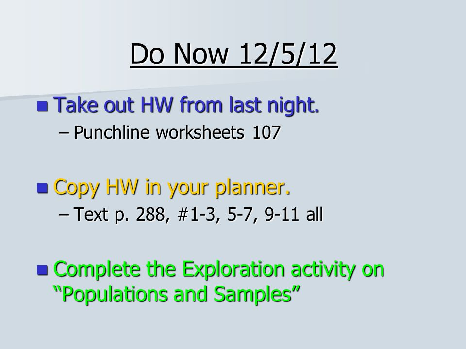 Do Now 12/5/12 Take out HW from last night. Copy HW in your planner.