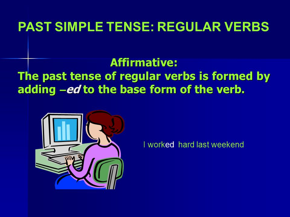 PAST SIMPLE TENSE: REGULAR VERBS