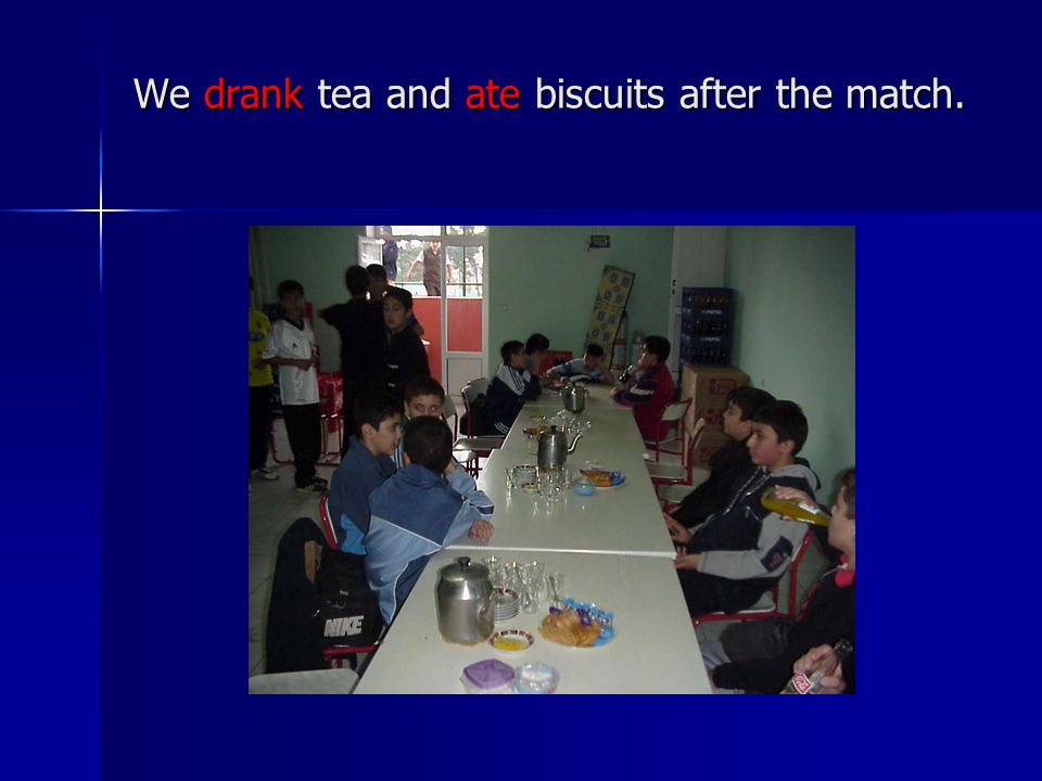 We drank tea and ate biscuits after the match.