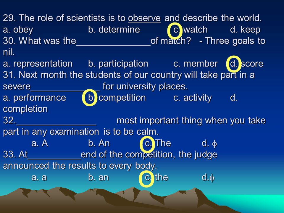 29. The role of scientists is to observe and describe the world. a