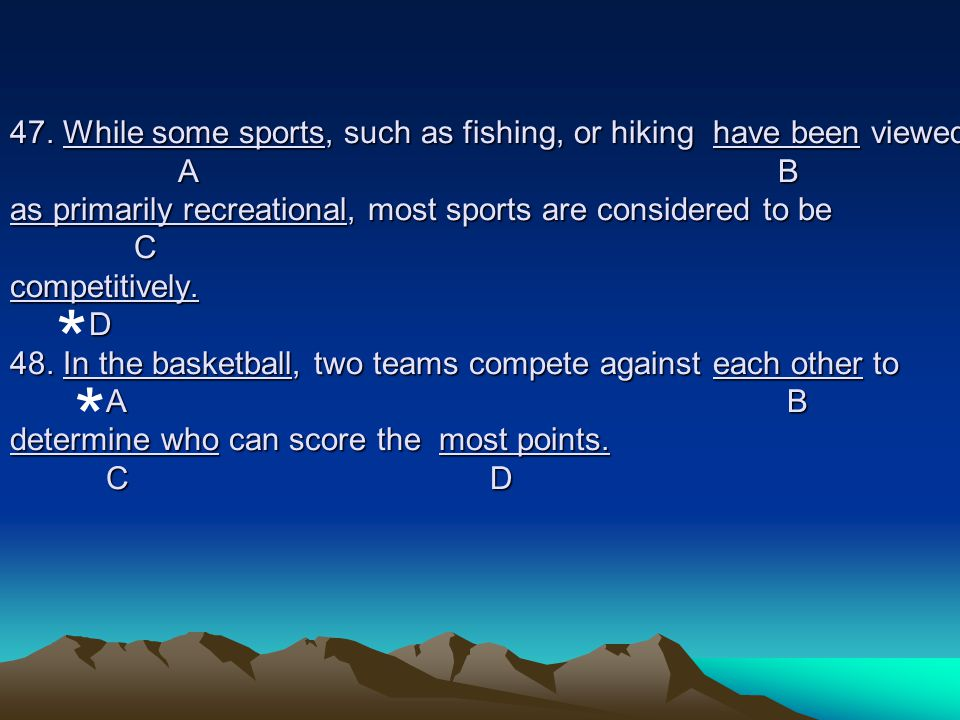 47. While some sports, such as fishing, or hiking have been viewed A