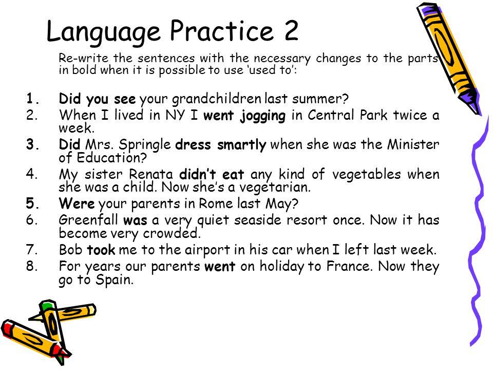 Language Practice 2 Did you see your grandchildren last summer