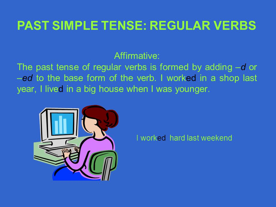 PAST SIMPLE TENSE: REGULAR VERBS