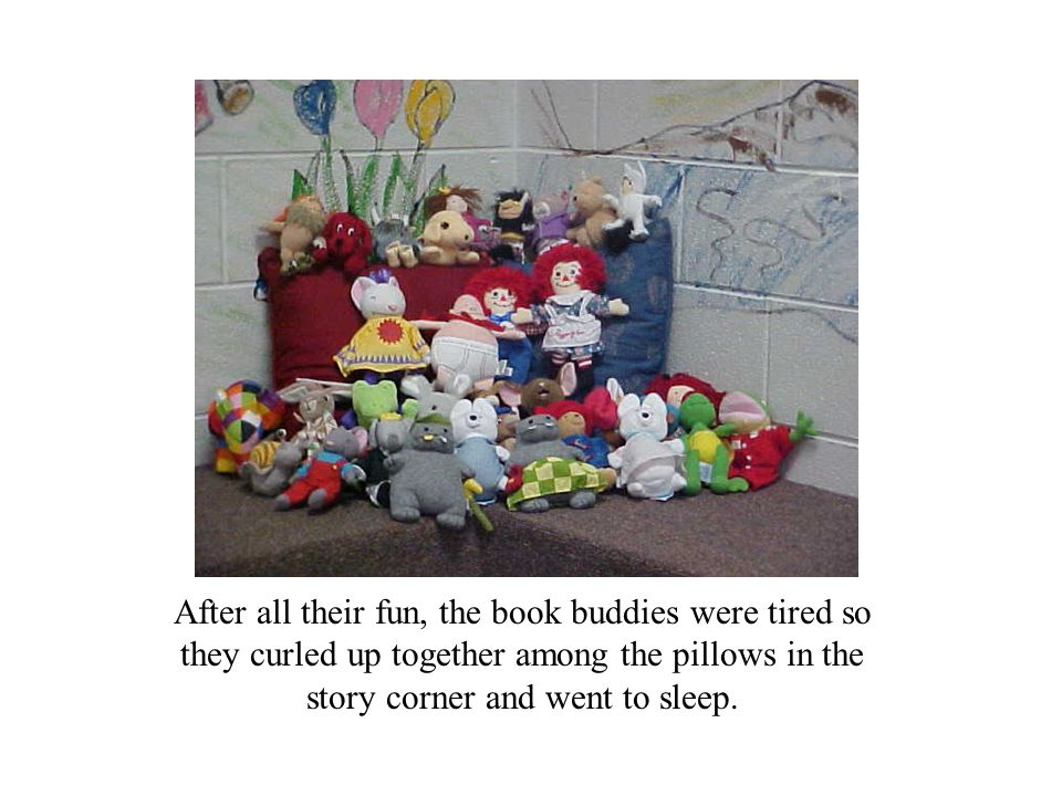 After all their fun, the book buddies were tired so they curled up together among the pillows in the story corner and went to sleep.