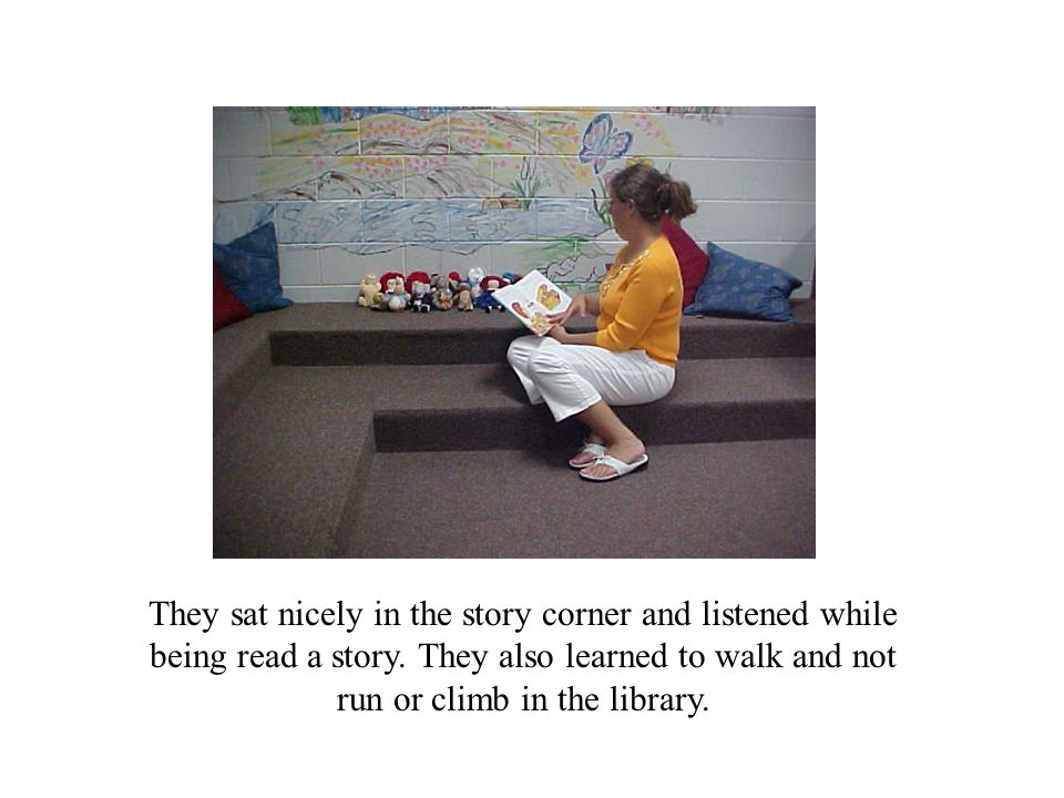 They sat nicely in the story corner and listened while being read a story.