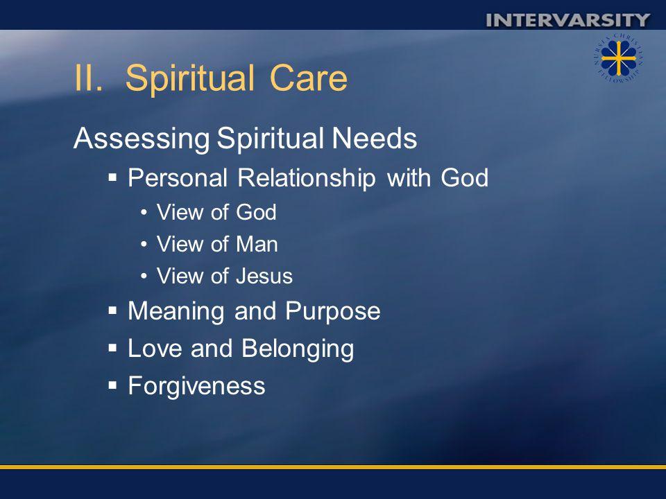 II. Spiritual Care Assessing Spiritual Needs
