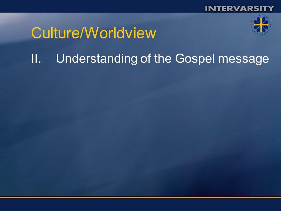 Culture/Worldview Understanding of the Gospel message