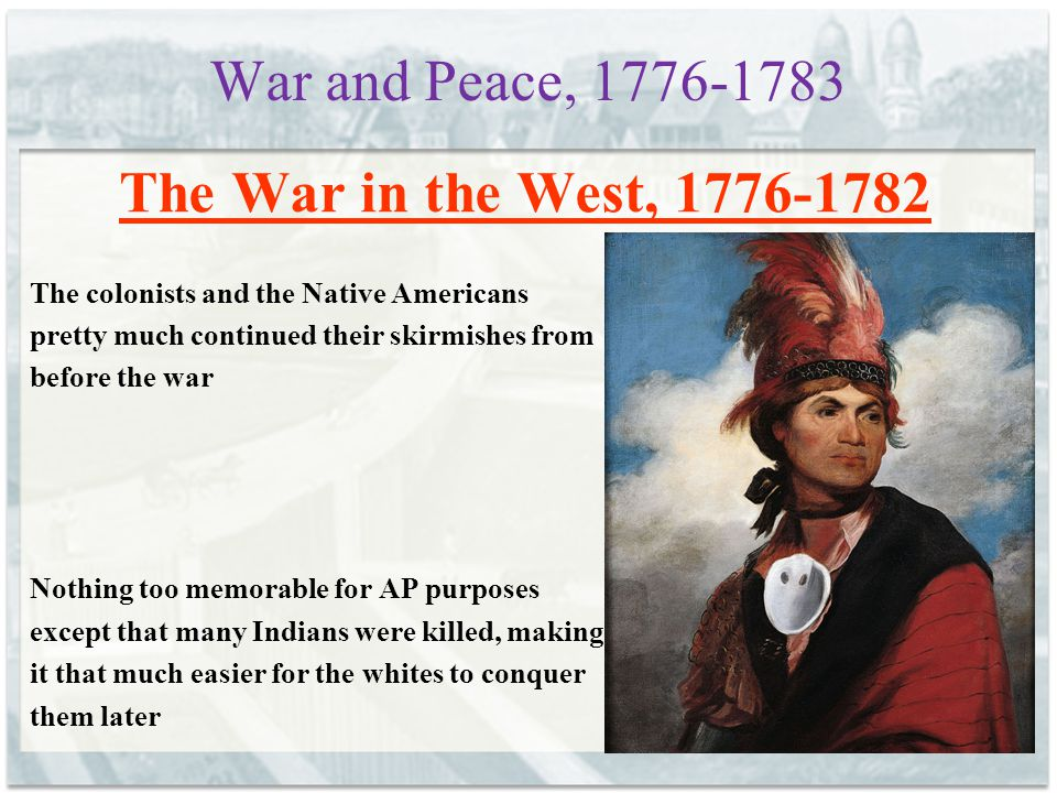 War and Peace, 1776-1783 The War in the West, 1776-1782