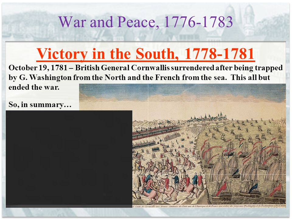 War and Peace, 1776-1783 Victory in the South, 1778-1781