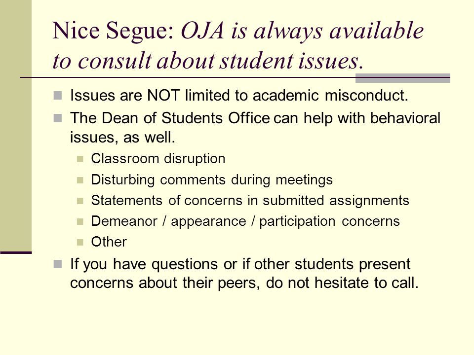 Nice Segue: OJA is always available to consult about student issues.