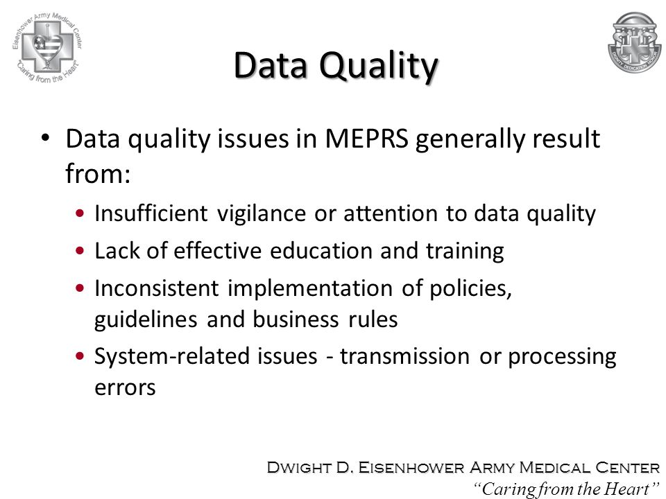 Data Quality Data quality issues in MEPRS generally result from:
