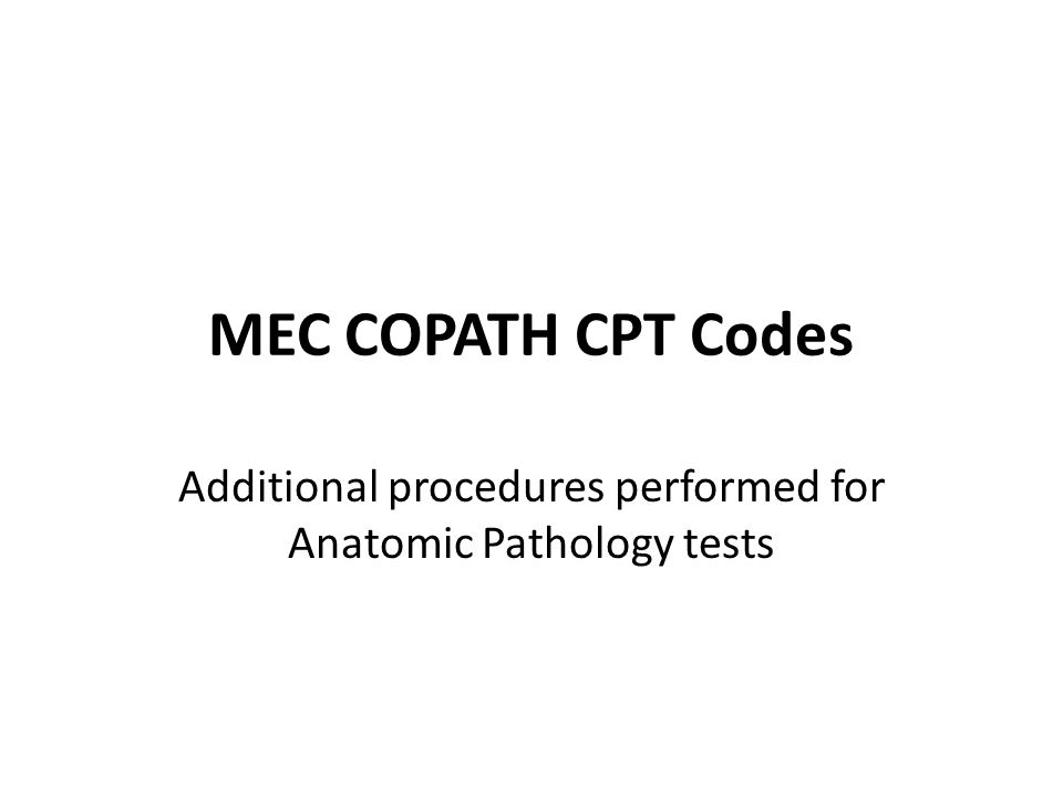 Additional procedures performed for Anatomic Pathology tests