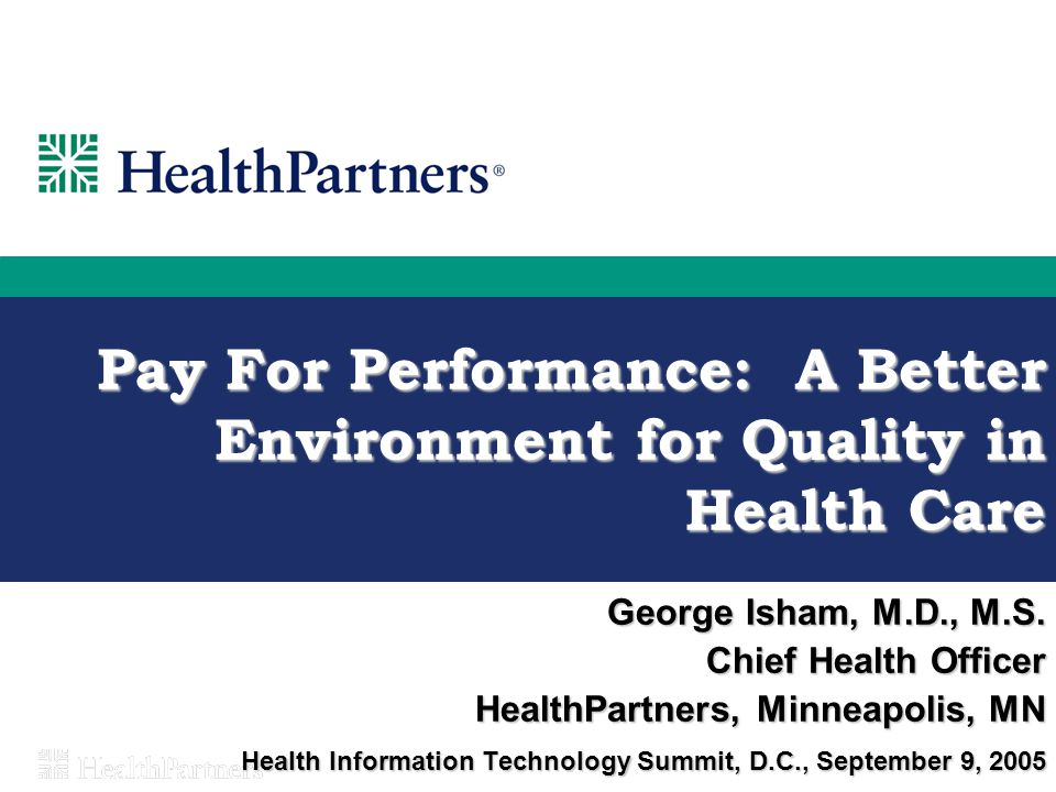 Pay For Performance: A Better Environment for Quality in Health Care