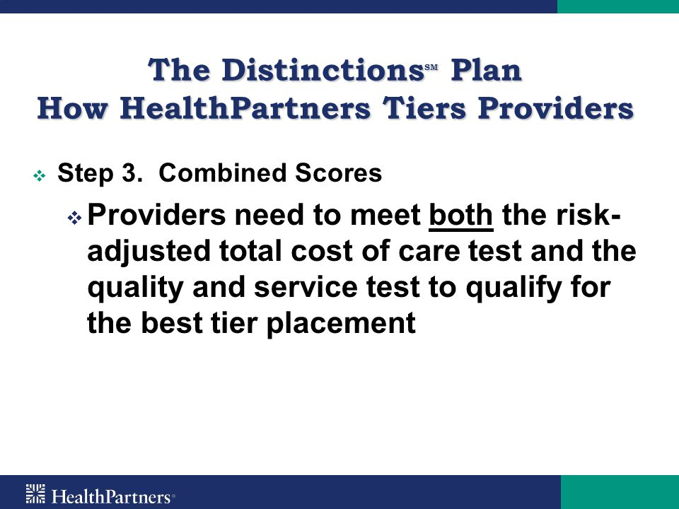 The DistinctionsSM Plan How HealthPartners Tiers Providers
