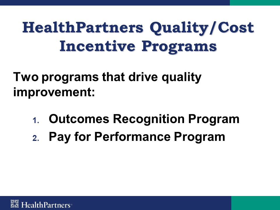 HealthPartners Quality/Cost Incentive Programs