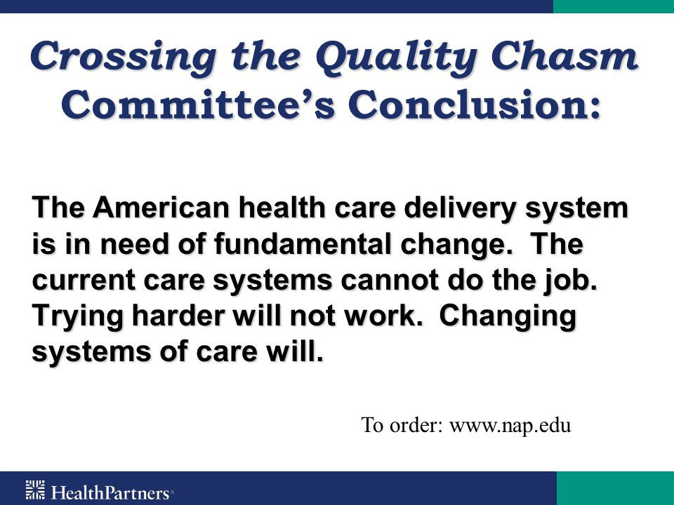 Crossing the Quality Chasm Committee's Conclusion: