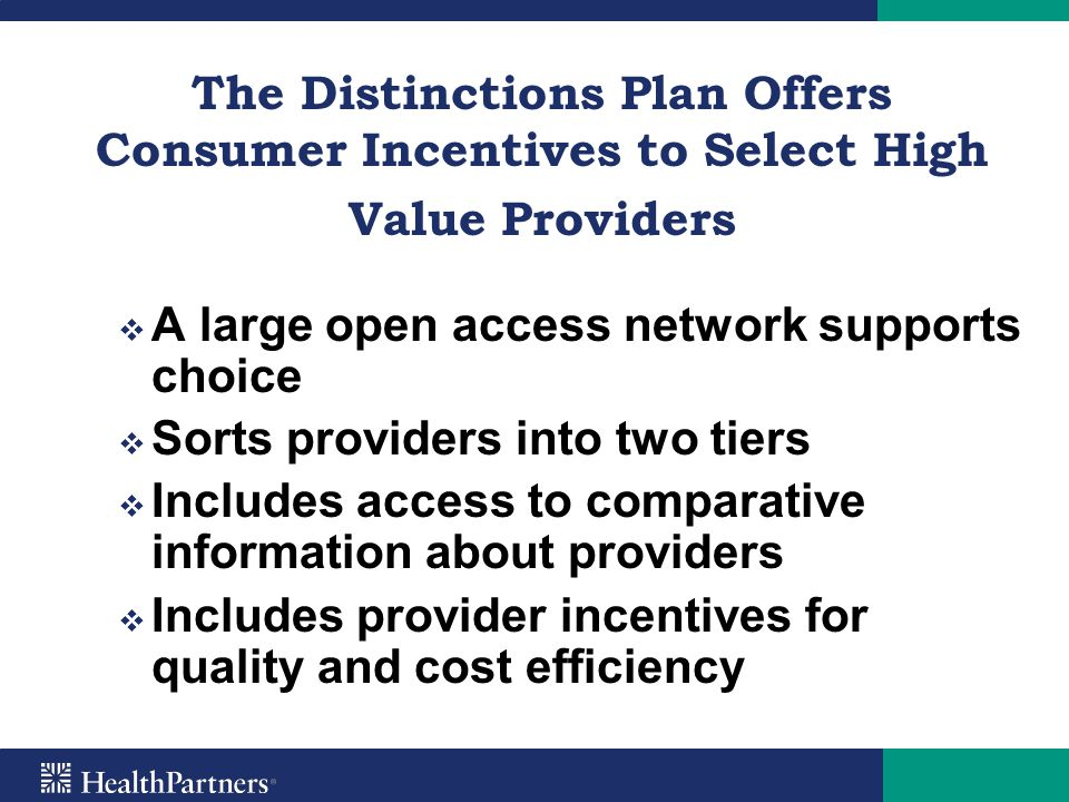 The Distinctions Plan Offers Consumer Incentives to Select High Value Providers